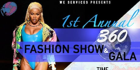 We Services Presents 1st Annual 360 Fashion Show & Gala tickets