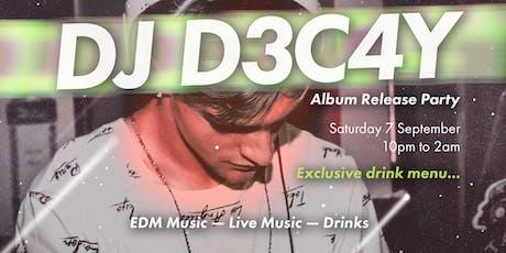 DJ D3C4Y Album Release Party tickets