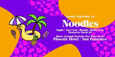 NOODLES / Above Ground Day Party @ The Phoenix Hotel - Labor Day Sunday tickets