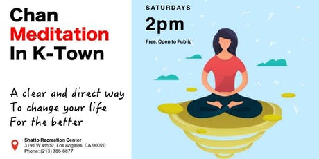 Every Saturday 2PM Free Chan Meditation Class in Korea Town (Free Parking) tickets