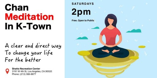 Every Saturday 2PM Free Chan Meditation Class in Korea Town (Free Parking)