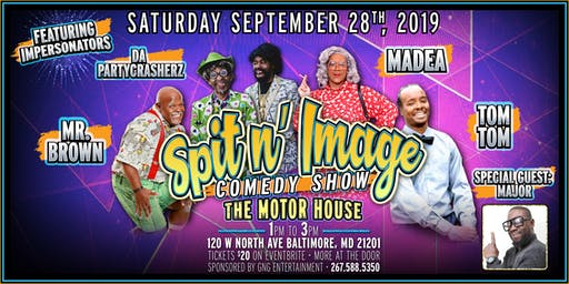 Spit N' Image Comedy Show w/ Madea & Mr. Brown the Impersonators & more