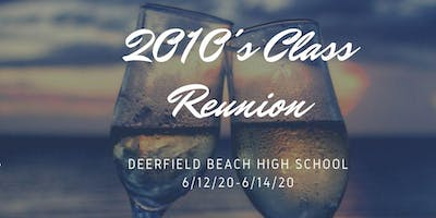 Deerfield Beach High School Class of 2010's 10 Year Reunion