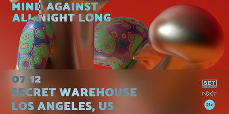 Mind Against All Night Long at a Private Warehouse TBA, LA tickets
