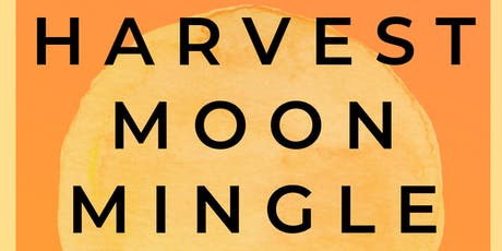 2nd Annual Harvest Moon Mingle  tickets
