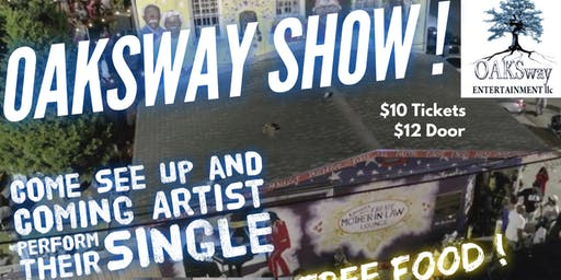 OAKSway Show! Come eat & see up and coming artist perform their single.