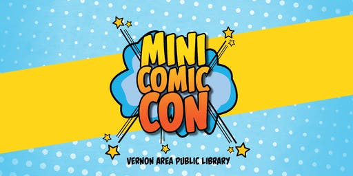 Vernon Area Library Mini Comic Con 2019