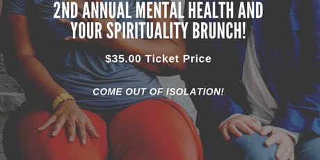 2nd Annual Mental and Health and your Spirituality Brunch tickets
