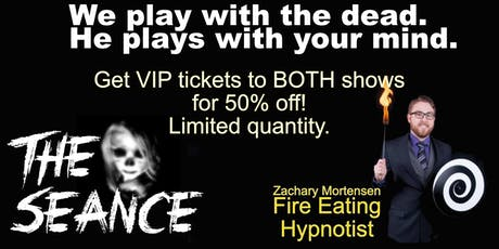 The Seance AND the Fire Eating Hypnotist LIVE! tickets