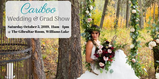 Cariboo Wedding & Grad Show