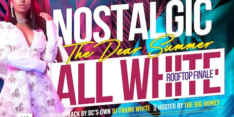 Nostalgic: The Dear Summer All White Rooftop Finale tickets