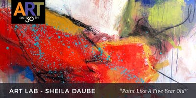 """WED - """"Paint Like A Five Year Old"""" with Sheila Daube"""