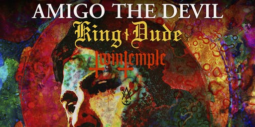 Amigo The Devil w/ King Dude & Twin Temple