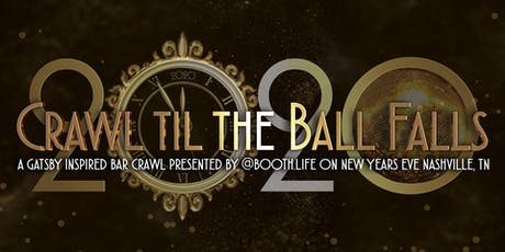 Crawl til the Ball Falls NYE Gatsby Bar Crawl in Nashville tickets