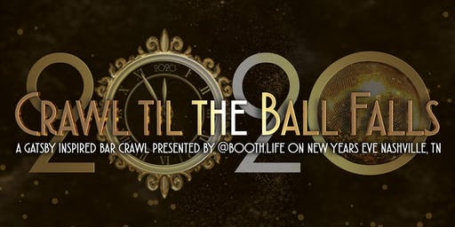 Crawl til the Ball Falls NYE Gatsby Bar Crawl in Nashville