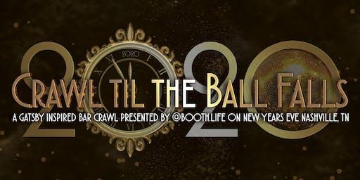 Crawl til the Ball Falls NYE Gatsby Bar Crawl in Nashville