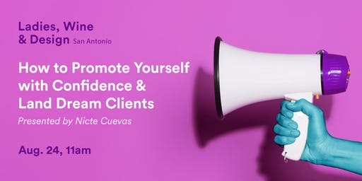LWD: How To Promote Yourself With Confidence + Land Dream Clients