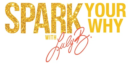 Spark your WHY tickets