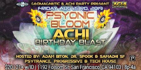 Psyonic Bloom - Achi Birthday Blast! Friday Aug 23 2019 in SF tickets