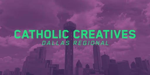 Catholic Creatives Dallas Regional