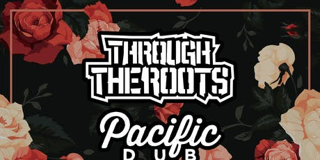 Through The Roots & Pacific Dub @ Holy Diver tickets