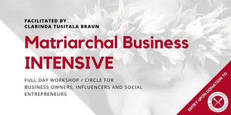 The Matriarchal Business INTENSIVE tickets