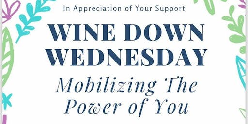 Wine Down Wednesday - Mobilizing the Power of You