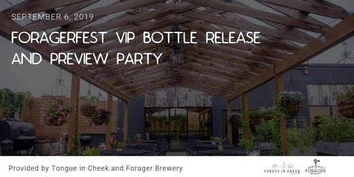 Foragerfest VIP Bottle Release and Preview Party