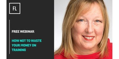Webinar: How Not To Waste Your Money On Training
