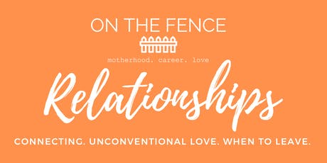 On The Fence : Relationships tickets