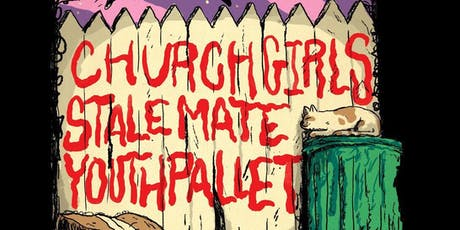 Church Girls (Philly) | Stalemate | Youth Pallet tickets