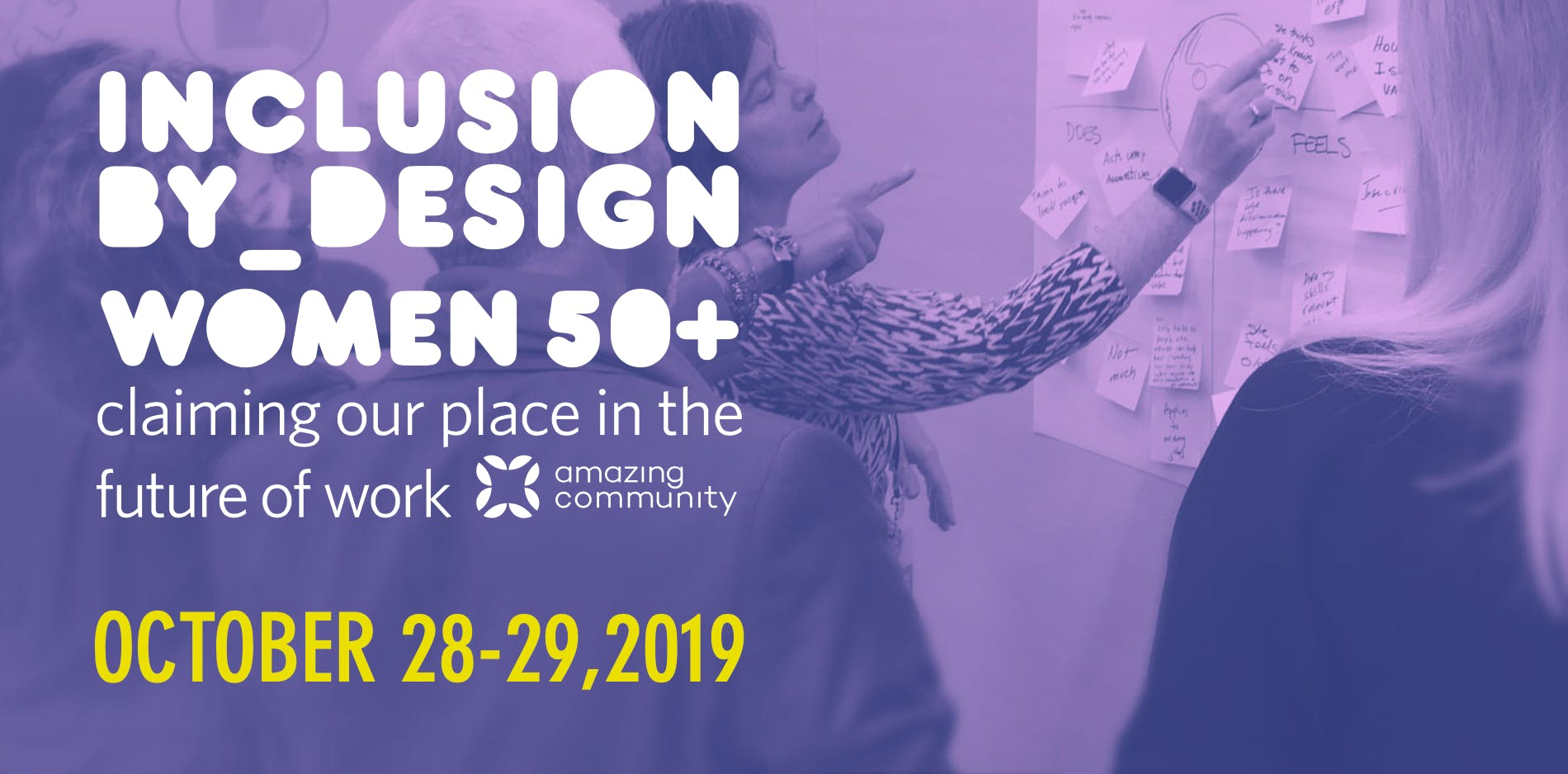 INCLUSION BY DESIGN 2019 Women 50 Claiming Our Place in the Future of Work