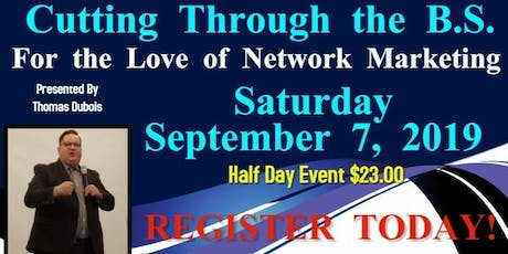 Tips From Tommy- Cutting Through the BS for the Love of Network Marketing  tickets