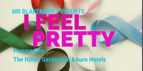 """ I Feel Pretty"" tickets"