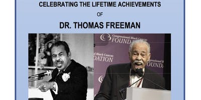 Celebrating The Lifetime Achievements of Dr. Thomas Freeman