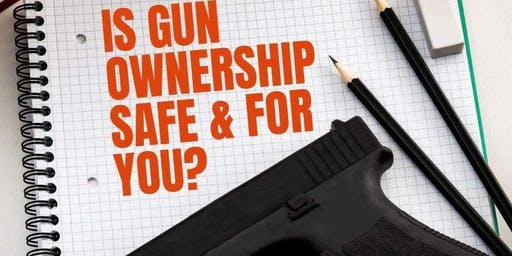 Is Gun Ownership Safe, and For You?