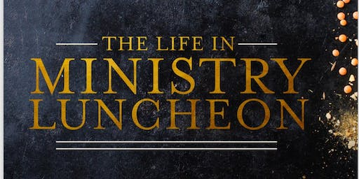 The Life In Ministry Luncheon