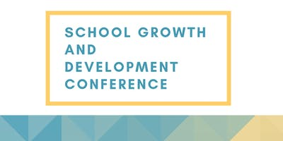 School Growth and Development Conference 2019