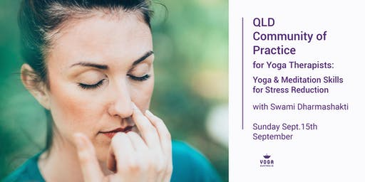 QLD Community of Practice for Yoga Therapists: Skills for Stress Reduction