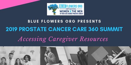 "2019 Prostate Cancer Care 360™ Summit ""Accessing Caregiver Resources"" tickets"