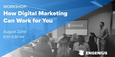 Engenius Workshop: How Digital Marketing Can Work for You