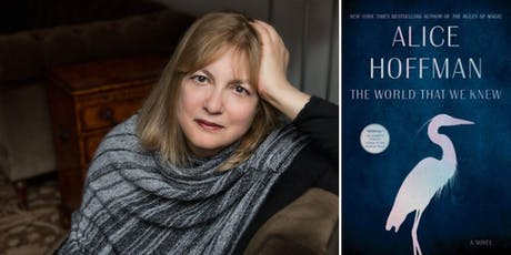 Novelist Alice Hoffman and her new book The World That We Knew tickets