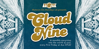 CLOUD NINE • First Fridays @ Ace Hotel DTLA