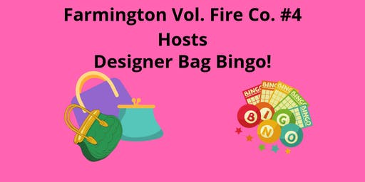 Farmington Vol Fire Co. 4 Hosts Designer Bag BINGO