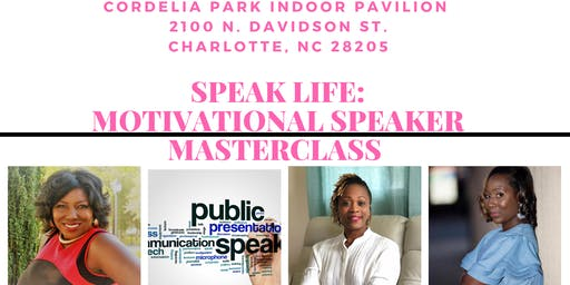 Speak Life: Motivational Speaker MasterClass