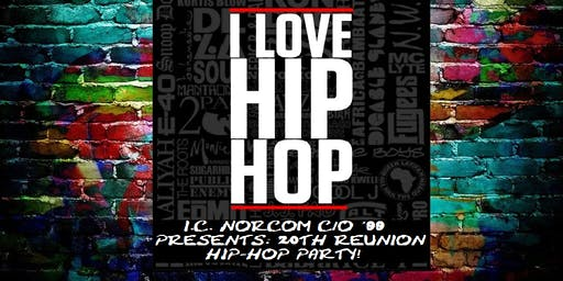 I C Norcom C/O '99  Presents - 20th Year Reunion Hip Hop Party