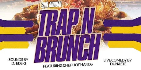 2nd Annual Trap N' Brunch tickets