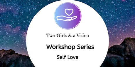 Two Girls & a Vision - Self Love tickets