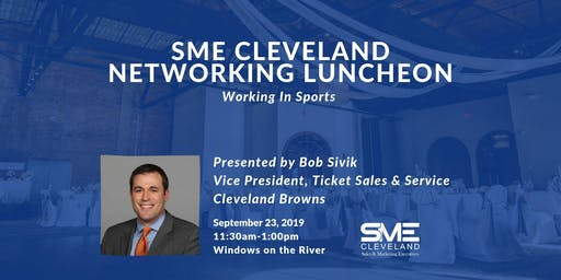 SME Cleveland Networking Luncheon: Working in Sports