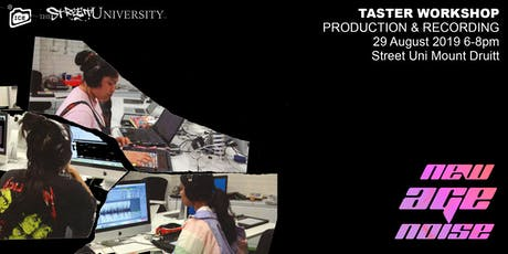 TASTER WORKSHOP: New Age Noise - Production & Recording tickets